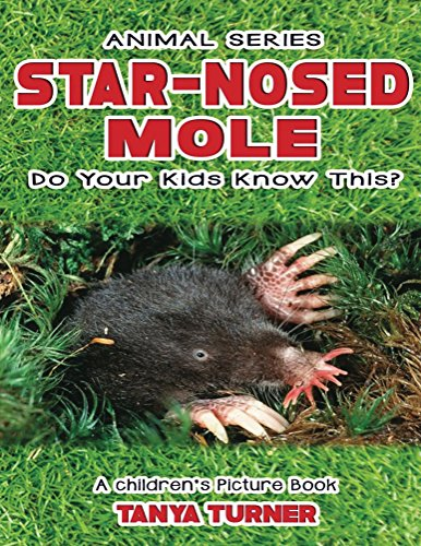 STAR-NOSED MOLE Do Your Kids Know This?: A Children's Picture Book (Amazing Creature Series 35) (English Edition) Star Nosed Mole