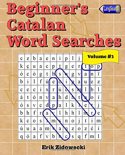 Descargar Libro Beginner's Catalan Word Searches - Volume 3 de Erik Zidowecki