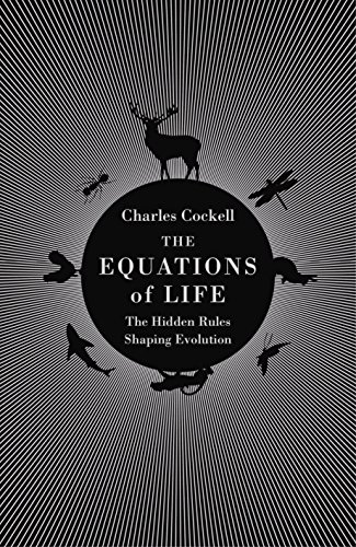 The Equations of Life: The Hidden Rules Shaping Evolution (English Edition)