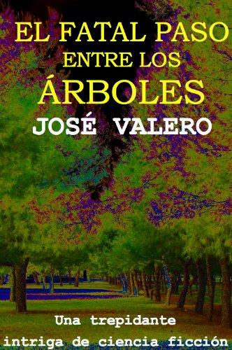 El fatal paso entre los árboles por José Valero Cuadra