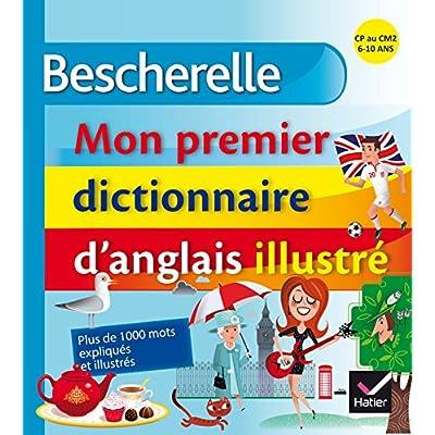 Bescherelle Mon Premier Dictionnaire D Anglais Illustre Pdf Download Terryfishke
