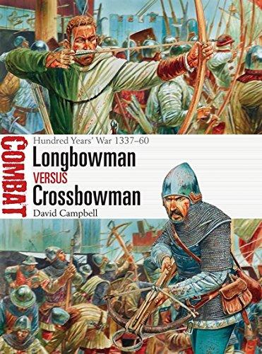 Longbowman vs Crossbowman: Hundred Years' War 1337–60 (Combat) por David Campbell