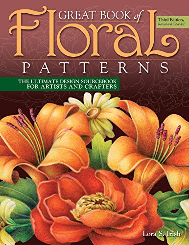 Great Book of Floral Patterns, Third Edition: The Ultimate Design Sourcebook for Artists and Crafters -
