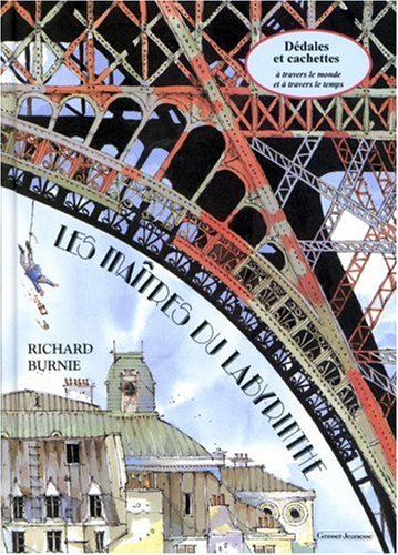 LES MAITRES DU LABYRINTHE. : Dédales et cachettes à travers le monde et à travers le temps par Richard Burnie