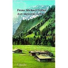 Aus meinem Leben. by Franz Michael Felder (2004-09-30)