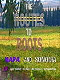 The Routes to Roots : Napa and Sonoma [OV]