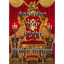 Another Year Older (When I'm King Book 2)