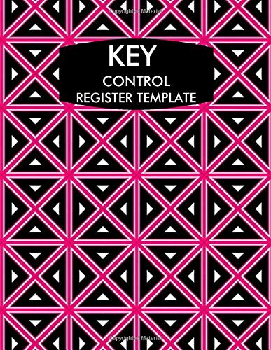 Key Control Register Template: Lock Inventory Register, Key Register Logbook Format, Checkout System, Key Log Sign In and Out Sheet, Record Key ... Use, 110 Pages. (Key Control Logs, Band 37) Mode Carpenter Jeans