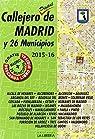 Callejero digital de Madrid y 26 municipios 2015-16 par Ediciones La Librería