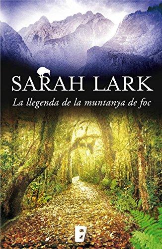 La llegenda de la muntanya de foc (Trilogia del Foc 3): Trilogía del Fuego. Vol. III (Catalan Edition) por Sarah Lark
