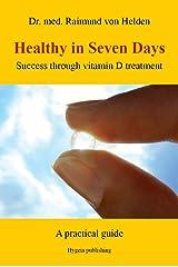 Healthy in Seven Days: Success through vitamin D treatment (English Edition) Kindle Ausgabe
