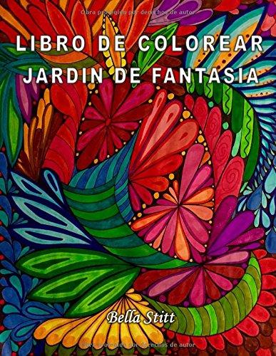 Libro de colorear - Jardin de fantasia: Para reducir el estrés, la ansiedad y la depresión