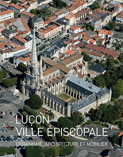 Luçon ville épiscopale urbanisme, architecture et mobilier