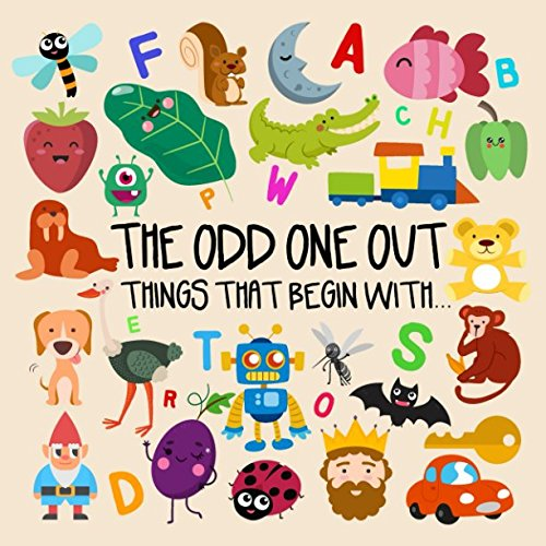 The Odd One Out - Things That Begin With...: A Fun Letter Based Game for 2-4 Year Olds por Books For Little Ones