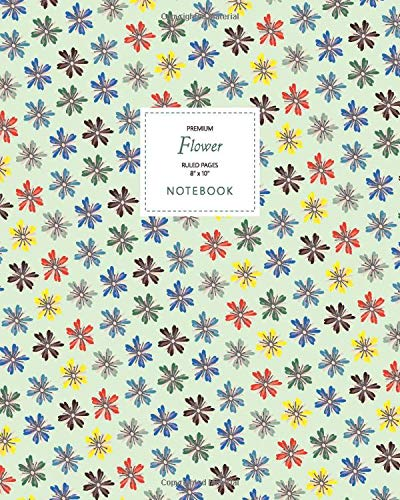 Flower Notebook - Ruled Pages - 8x10 - Premium: (Green Summer Edition) Fun notebook 192 ruled/lined pages (8x10 inches / 20.3x25.4 cm / Large Jotter) - 8 X 10 Art
