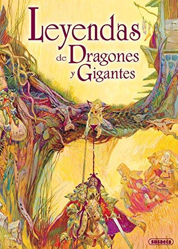 Leyendas de Dragones y Gigantes (Fantasticos Y Mitologicos)