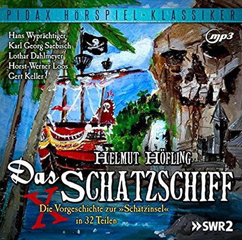 Das Schatzschiff / Die Vorgeschichte zur Schatzinsel als 32-teiliges Abenteuer-Hörspiel (Pidax Hörspiel-Klassiker)