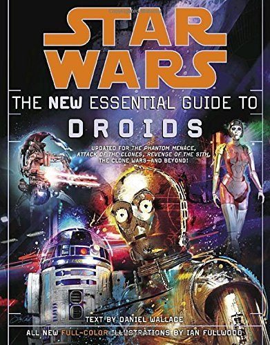 The New Essential Guide to Droids (Star Wars) by Daniel Wallace (2006-06-27) par Daniel Wallace