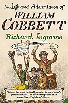The Life and Adventures of William Cobbett by [Ingrams, Richard]