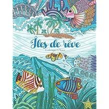 Îles de rêve — Coloriages adultes: Été, vacances et plage pour se relaxer grâce à de ravissants motifs