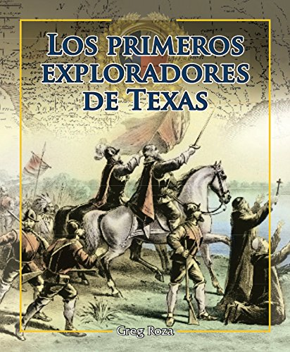 Los primeros exploradores de Texas/Early Explorers of Texas: 1 (Enfoque En Texas/Spotlight on Texas) por Greg Roza