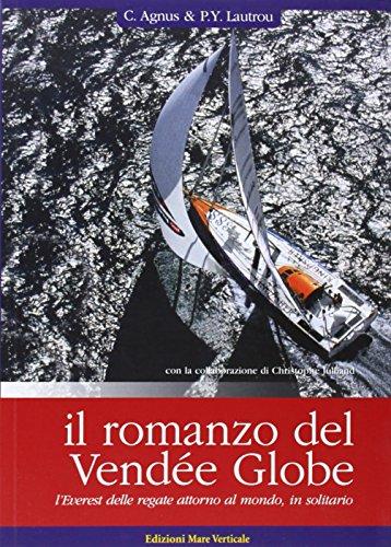 Il romanzo del Vendée Globe, l'Everest delle regate attorno al mondo, in solitario (Uomini e oceani) por Christophe Agnus