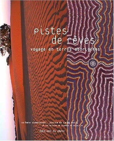 Peinture Aborigene - Pistes de rêves : Voyage en terres