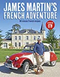 James Martin's French Adventure: 80 Classic French Recipes (print edition)