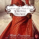 By Royal Decree: Secrets of the Tudor Court #3