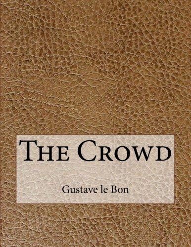 The Crowd por Gustave le Bon