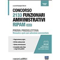 61svry3aoiL._AC_UL200_SR200,200_ Concorso 2133 Funzionari Amministrativi Ripam. Prova Preselettiva: Manuale + Quiz con soluzione commentata