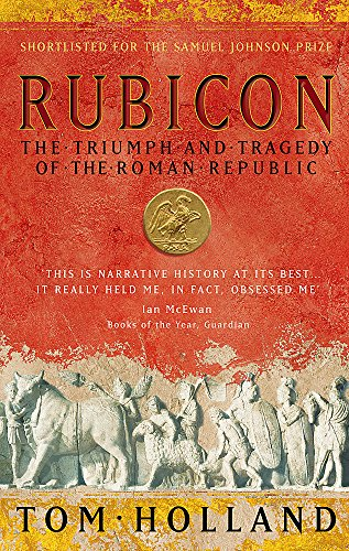Rubicon: The Triumph and Tragedy of the Roman Republic por Tom Holland