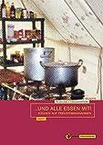 ...und alle essen mit!: Kochen auf Freizeitmaßnahmen - Katrin Krieger, Petra Munderloh-Kristofory, Peter Pott