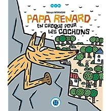 Papa Renard en croque pour les cochons