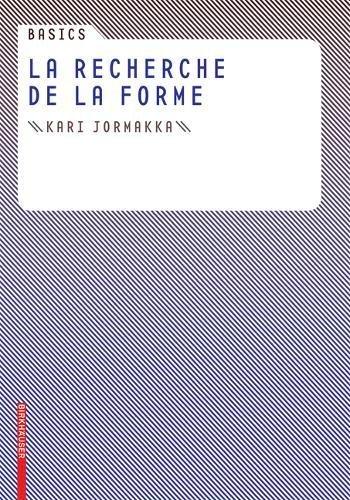 Basics La Recherche de la forme par Kari Jormakka