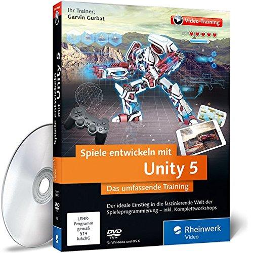Spiele entwickeln mit Unity 5: Das umfassende Training