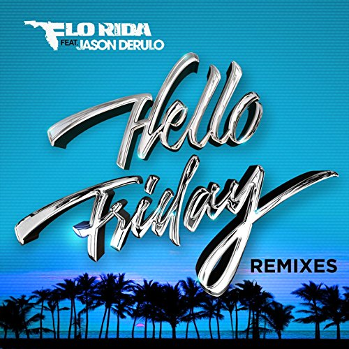 Hello Friday (feat. Jason Deru...