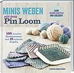 Minis Weben mit dem Pin Loom: 100 kre...