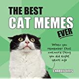 The Best Cat Memes Ever: The Funniest Relatable Memes as Told by Cats: The Perfect Stocking Filler Gift for Animal…
