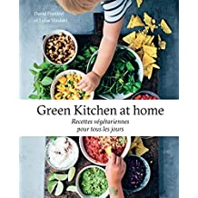 Green Kitchen at home : Recettes végétariennes pour tous les jours