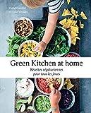 Green Kitchen at home - Recettes végétariennes pour tous les jours