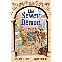 The Sewer Demon: Book 1 (The Roman Mystery Scrolls)
