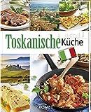 Toskanische Küche: Spezialitäten aus der Region