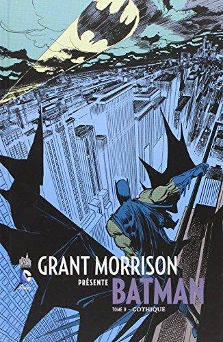 Grant Morrison pr?sente Batman 0 : Gothique by Grant Morrison