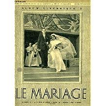ALBUMS LITURGIQUES, N° 5, JAN. 1956, LE MARIAGE