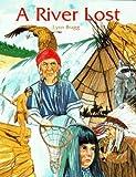 A River Lost by L. E. Bragg (1995-01-03)