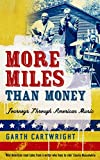 More Miles Than Money: Journeys Through American Music