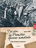 J'ai vécu la première guerre mondiale (1914-1918): Trois témoins racontent