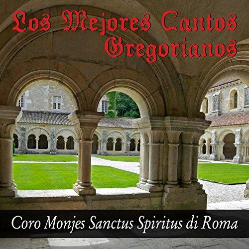 Los Mejores Cantos Gregorianos de Coro de los Monjes del Sanctus Spiritus di Roma en Amazon Music - Amazon.es