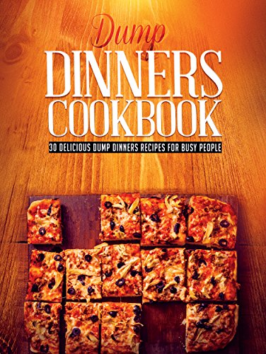 free kindle book Dump Dinners Cookbook: 30 Delicious Dump Dinners Recipes For Busy People (Dump dinners cookbook, Dump dinners recipes, Dump dinners diet Book 1)